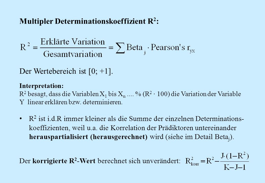 Multipler Determinationskoeffizient R2: Der Wertebereich ist [0; +1].